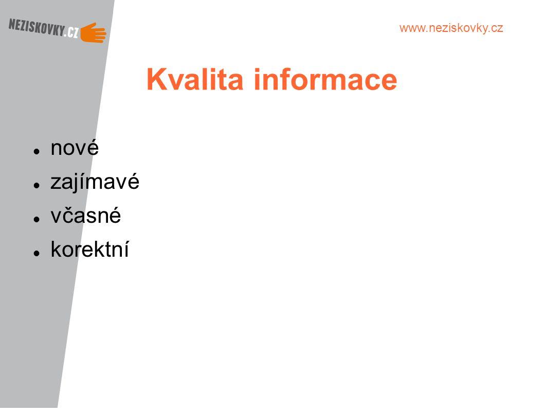 www.neziskovky.cz Kvalita informace nové zajímavé včasné korektní