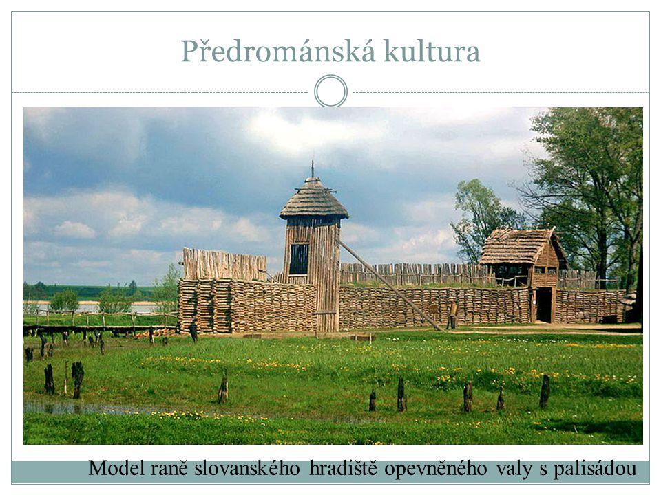 Model raně slovanského hradiště opevněného valy s palisádou Předrománská kultura