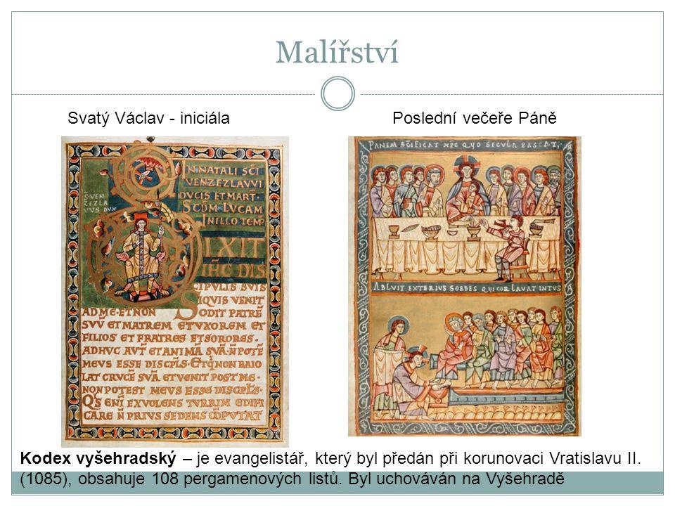Malířství Kodex vyšehradský – je evangelistář, který byl předán při korunovaci Vratislavu II. (1085), obsahuje 108 pergamenových listů. Byl uchováván