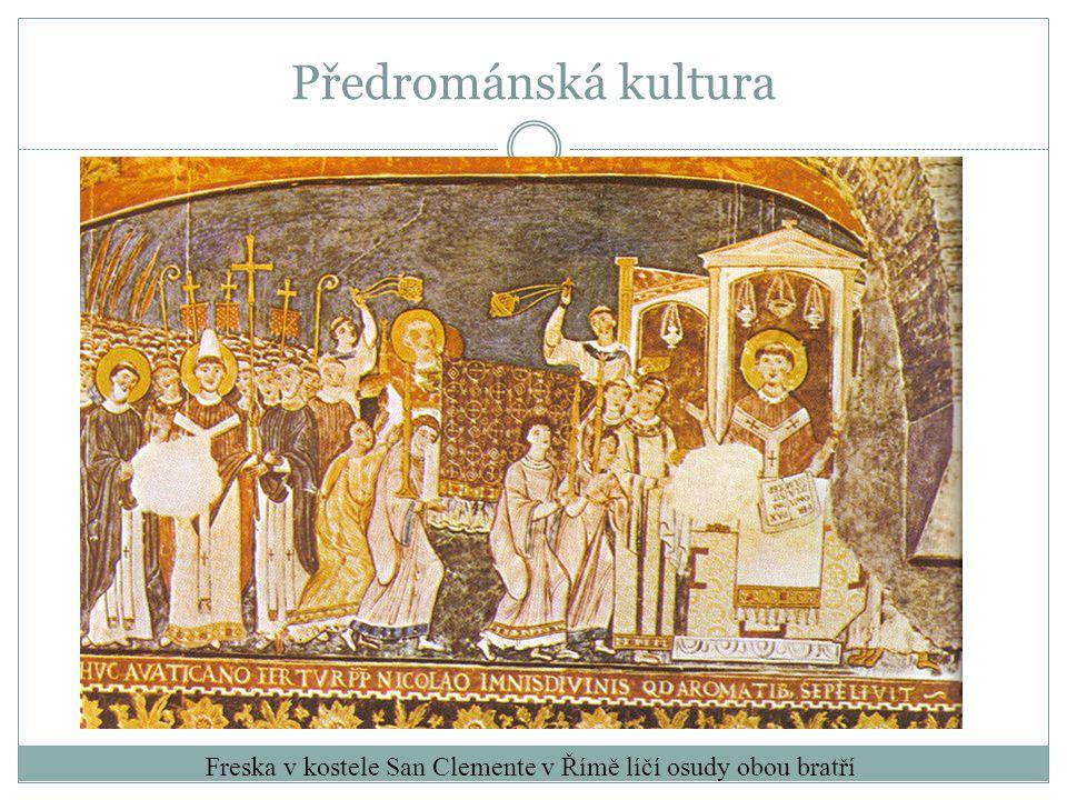 Freska v kostele San Clemente v Římě líčí osudy obou bratří Předrománská kultura