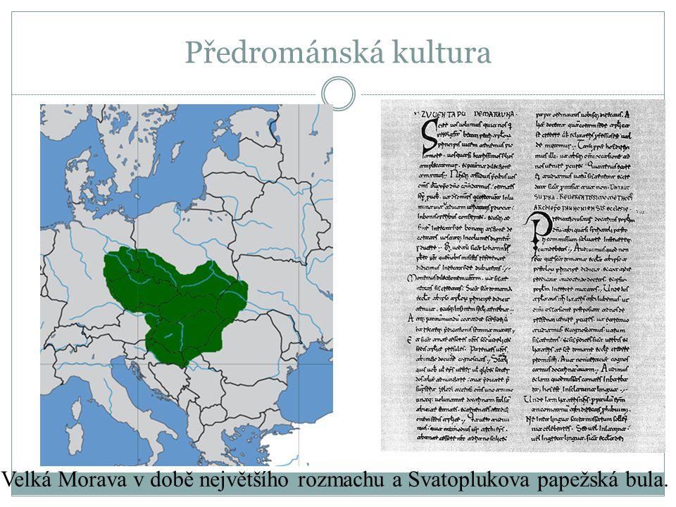 Velká Morava v době největšího rozmachu a Svatoplukova papežská bula. Předrománská kultura