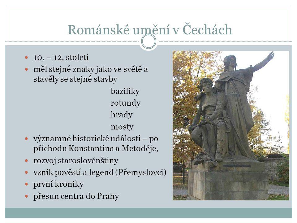 Románské umění v Čechách 10. – 12. století měl stejné znaky jako ve světě a stavěly se stejné stavby baziliky rotundy hrady mosty významné historické