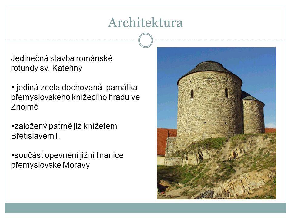Jedinečná stavba románské rotundy sv. Kateřiny  jediná zcela dochovaná památka přemyslovského knížecího hradu ve Znojmě  založený patrně již knížete