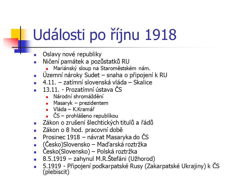 Události po říjnu 1918 Oslavy nové republiky Ničení památek a pozůstatků RU Mariánský sloup na Staroměstském nám. Územní nároky Sudet – snaha o připoj