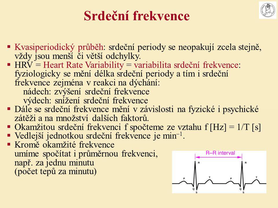  Kvasiperiodický průběh: srdeční periody se neopakují zcela stejně, vždy jsou menší či větší odchylky.  HRV = Heart Rate Variability = variabilita s