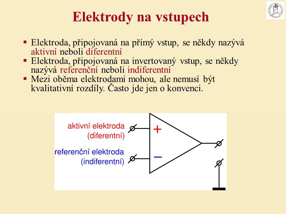  Elektroda, připojovaná na přímý vstup, se někdy nazývá aktivní neboli diferentní  Elektroda, připojovaná na invertovaný vstup, se někdy nazývá refe