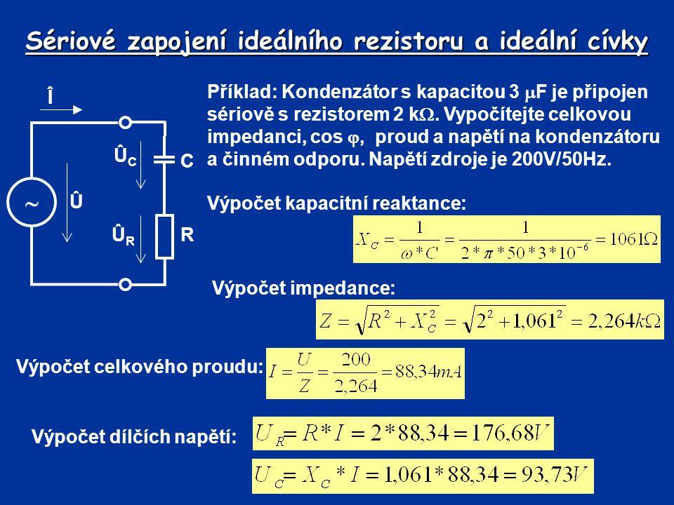 Sériové zapojení ideálního rezistoru a ideální cívky Příklad: Kondenzátor s kapacitou 3  F je připojen sériově s rezistorem 2 k . Vypočítejte celkov