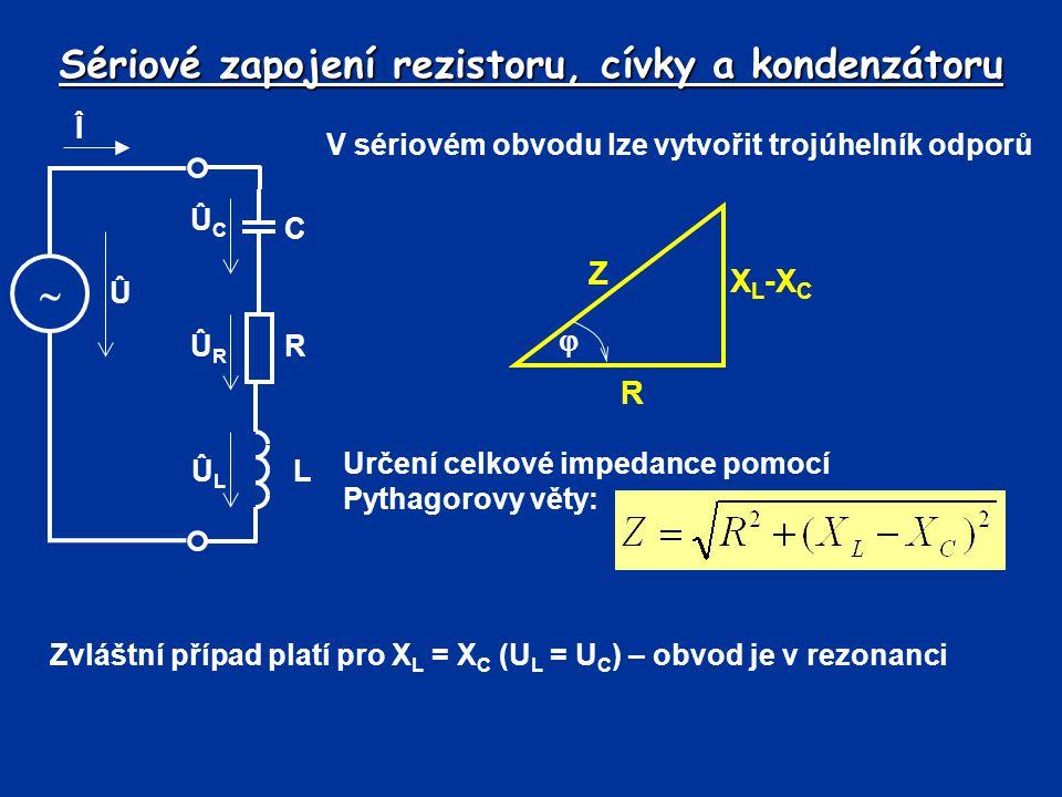 Sériové zapojení rezistoru, cívky a kondenzátoru V sériovém obvodu lze vytvořit trojúhelník odporů R X L -X C Z  Určení celkové impedance pomocí Pyth