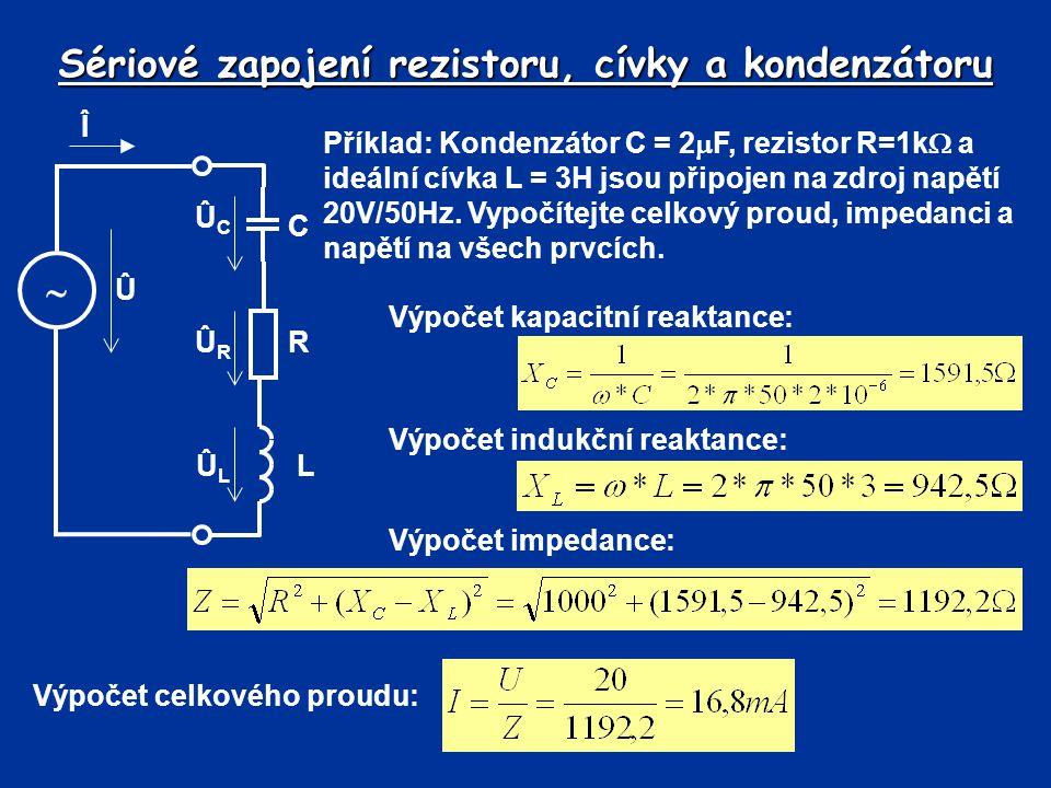 Sériové zapojení rezistoru, cívky a kondenzátoru Příklad: Kondenzátor C = 2  F, rezistor R=1k  a ideální cívka L = 3H jsou připojen na zdroj napětí