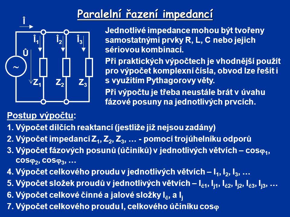 Paralelní řazení impedancí Jednotlivé impedance mohou být tvořeny samostatnými prvky R, L, C nebo jejich sériovou kombinací. Při praktických výpočtech