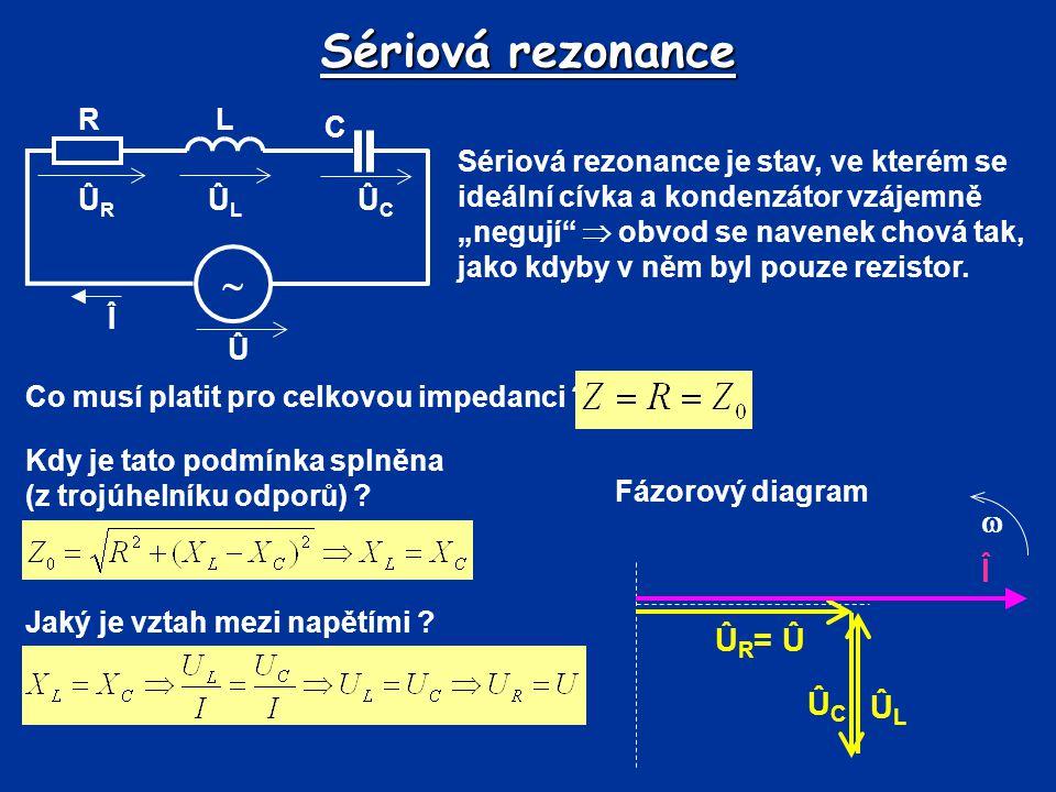 """Sériová rezonance Sériová rezonance je stav, ve kterém se ideální cívka a kondenzátor vzájemně """"negují""""  obvod se navenek chová tak, jako kdyby v něm"""