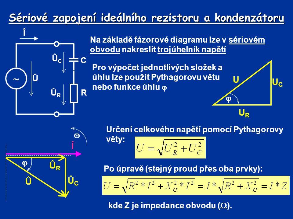 Sériové zapojení ideálního rezistoru a kondenzátoru V sériovém obvodu lze vytvořit trojúhelník odporů R XCXC Z  Pro výpočet jednotlivých složek a úhlu lze použít Pythagorovu větu nebo funkce úhlu  Určení celkové impedance pomocí Pythagorovy věty: Ve většině případů lze skutečný kondenzátor považovat za ideální Î  C Û ÛCÛC ÛRÛR R