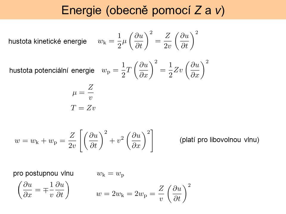 Energie (obecně pomocí Z a v) hustota kinetické energie hustota potenciální energie pro postupnou vlnu (platí pro libovolnou vlnu)