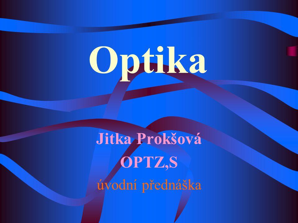 Optika Jitka Prokšová OPTZ,S úvodní přednáška