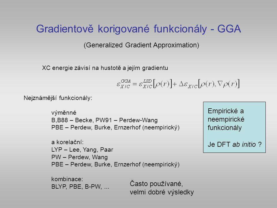 Gradientově korigované funkcionály - GGA (Generalized Gradient Approximation) XC energie závisí na hustotě a jejím gradientu Nejznámější funkcionály: