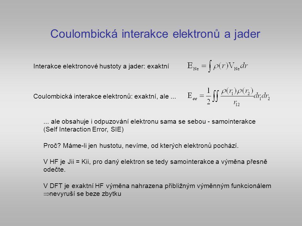Coulombická interakce elektronů a jader Interakce elektronové hustoty a jader: exaktní Coulombická interakce elektronů: exaktní, ale...... ale obsahuj