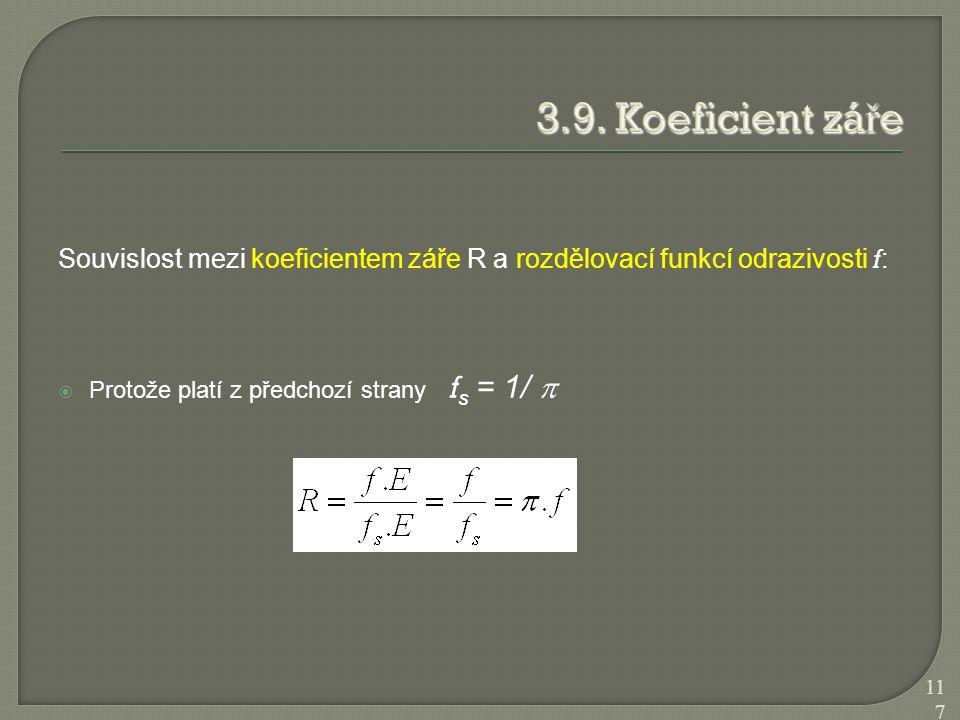 Souvislost mezi koeficientem záře R a rozdělovací funkcí odrazivosti f :  Protože platí z předchozí strany f s = 1/  117