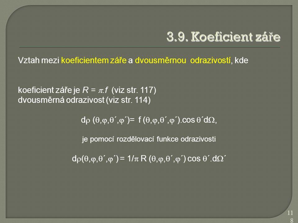 Vztah mezi koeficientem záře a dvousměrnou odrazivostí, kde koeficient záře je R = .f (viz str. 117) dvousměrná odrazivost (viz str. 114) d  ( , ,