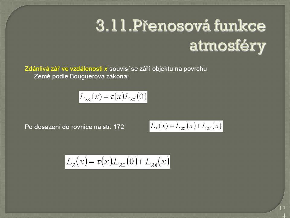 Zdánlivá zář ve vzdálenosti x souvisí se září objektu na povrchu Země podle Bouguerova zákona: Po dosazení do rovnice na str. 172 174
