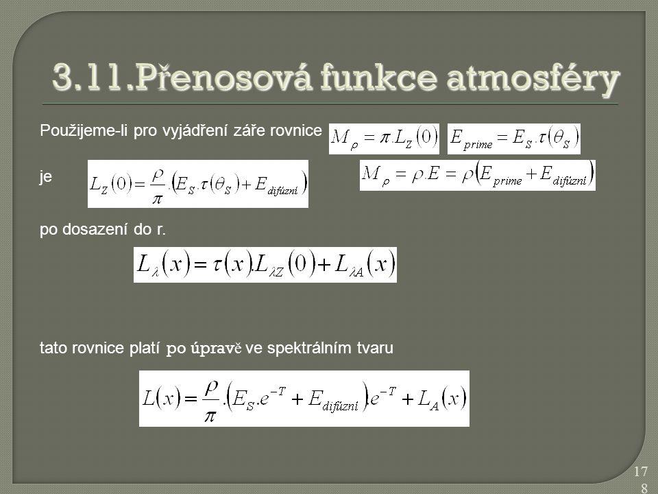 Použijeme-li pro vyjádření záře rovnice je po dosazení do r. tato rovnice platí po úprav ě ve spektrálním tvaru 178
