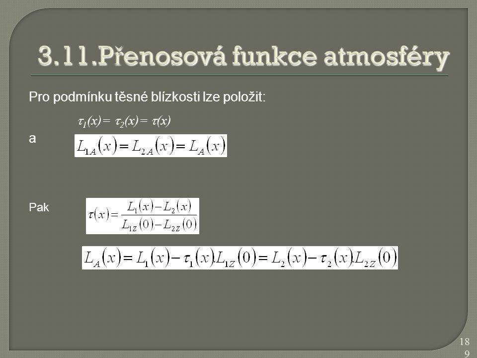 Pro podmínku těsné blízkosti lze položit:  1 (x)=  2 (x)=  (x) a Pak 189