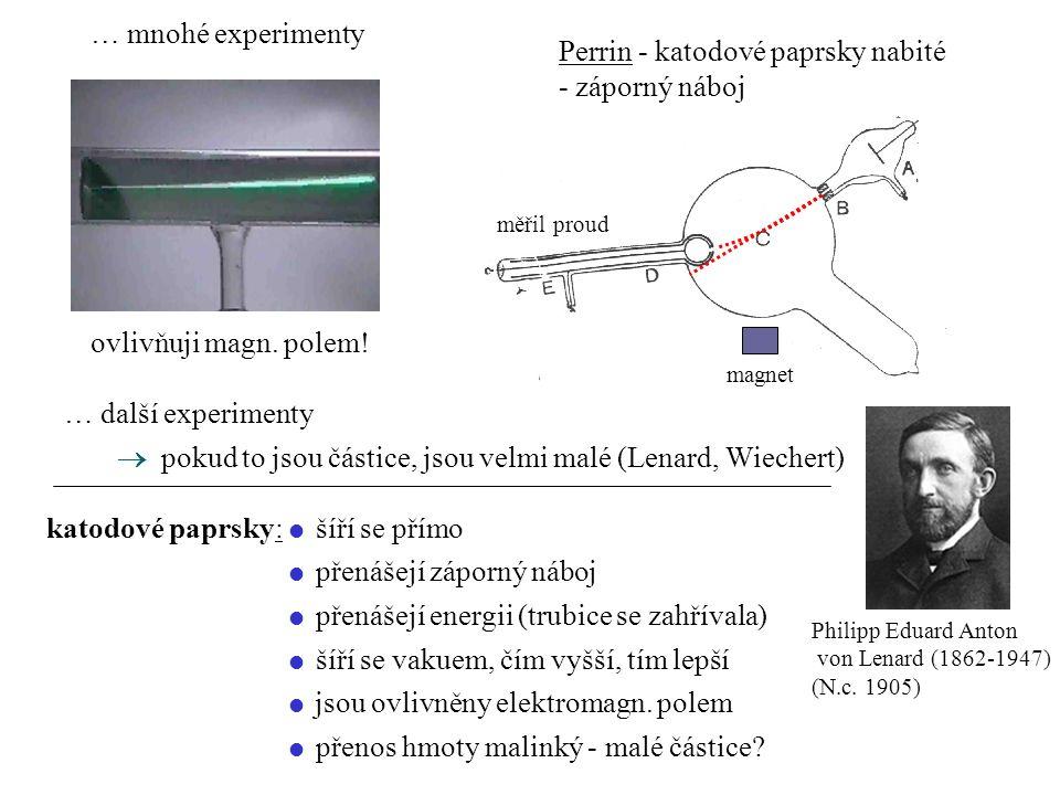… mnohé experimenty ovlivňuji magn.polem.