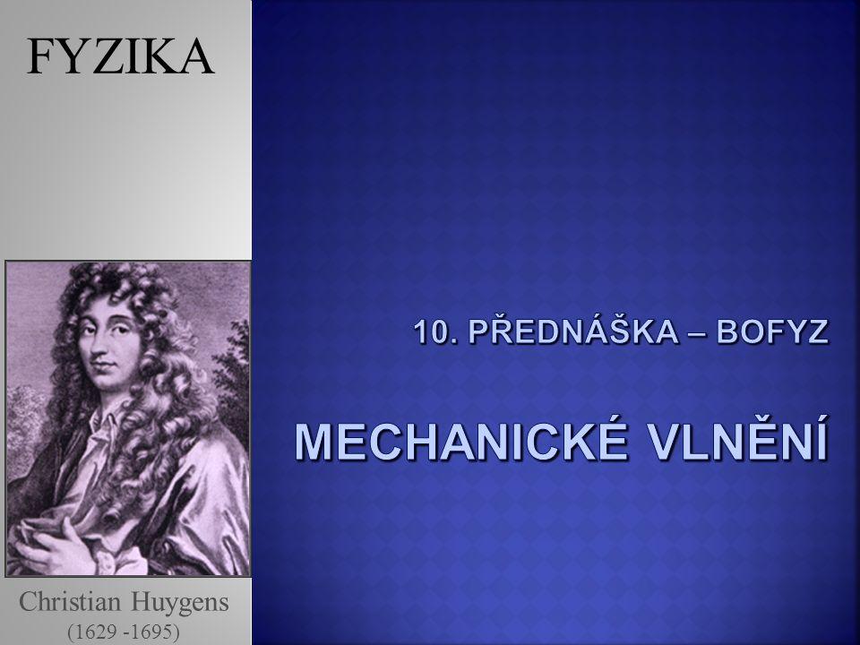 Christian Huygens (1629 -1695) FYZIKA