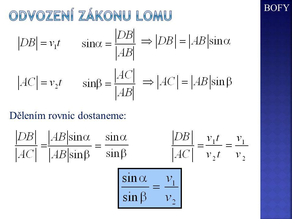 Dělením rovnic dostaneme: BOFY
