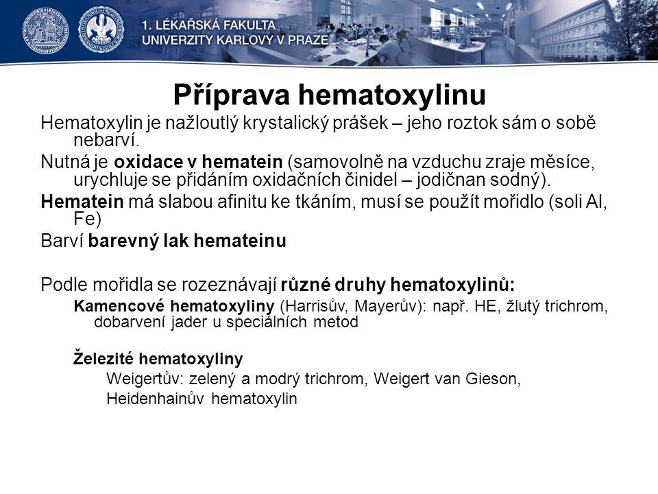 Příprava hematoxylinu Hematoxylin je nažloutlý krystalický prášek – jeho roztok sám o sobě nebarví. Nutná je oxidace v hematein (samovolně na vzduchu