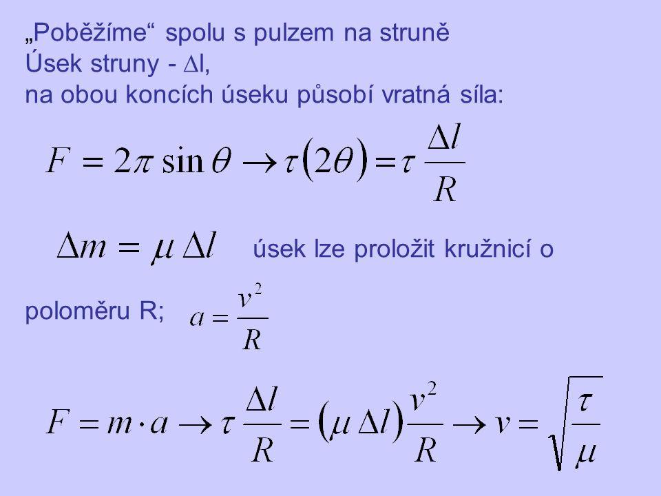 """""""Poběžíme"""" spolu s pulzem na struně Úsek struny -  l, na obou koncích úseku působí vratná síla: úsek lze proložit kružnicí o poloměru R;"""