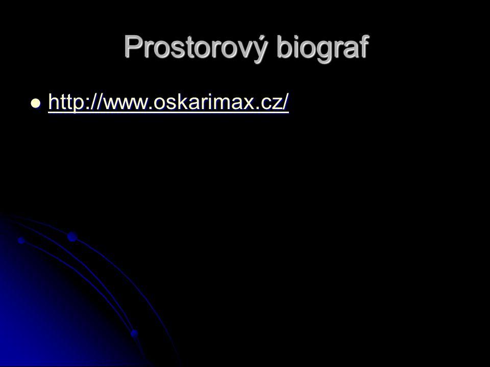 Prostorový biograf http://www.oskarimax.cz/ http://www.oskarimax.cz/ http://www.oskarimax.cz/