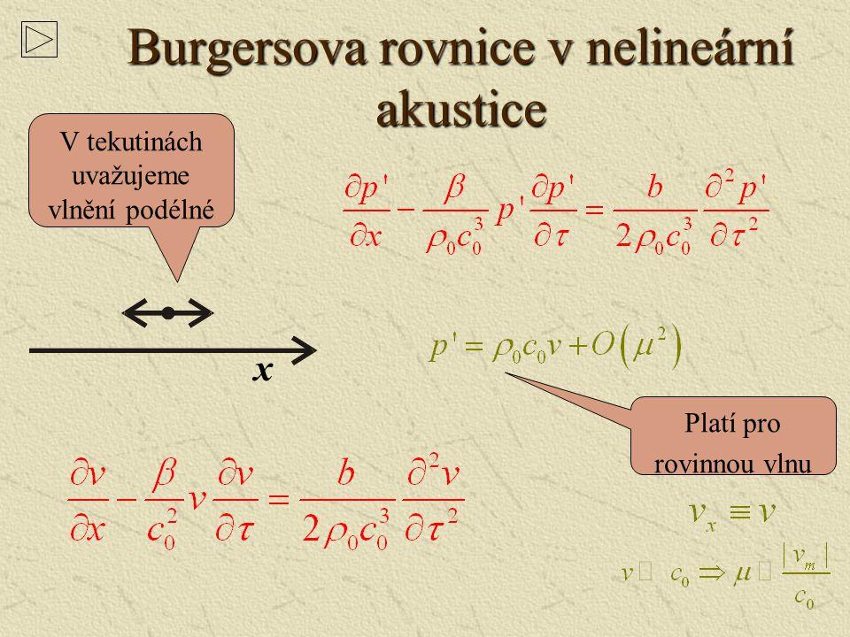 Kuzněcovova rovnice Uvedené předpoklady spolu se základními vztahy mezi akustickými veličinami a zanedbání členů řádu vyššího než druhého Burgersova r