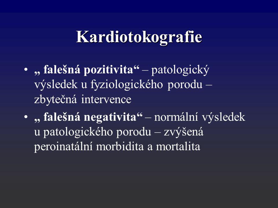 """"""" falešná pozitivita"""" – patologický výsledek u fyziologického porodu – zbytečná intervence """" falešná negativita"""" – normální výsledek u patologického p"""