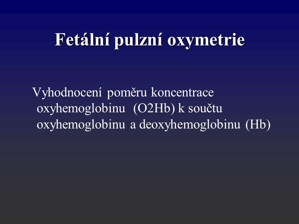 Vyhodnocení poměru koncentrace oxyhemoglobinu (O2Hb) k součtu oxyhemoglobinu a deoxyhemoglobinu (Hb) Fetální pulzní oxymetrie