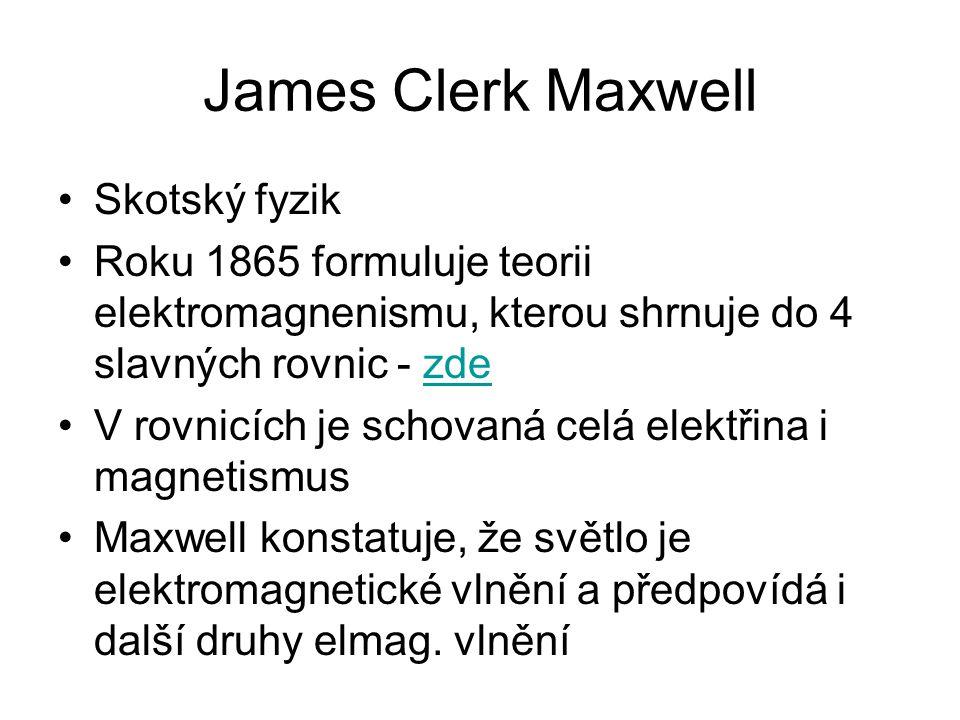 James Clerk Maxwell Skotský fyzik Roku 1865 formuluje teorii elektromagnenismu, kterou shrnuje do 4 slavných rovnic - zdezde V rovnicích je schovaná c