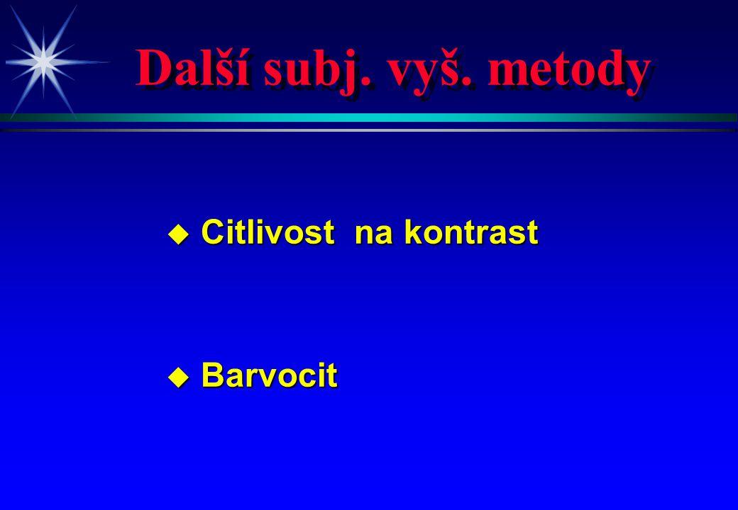 Další subj. vyš. metody u Citlivost na kontrast u Barvocit
