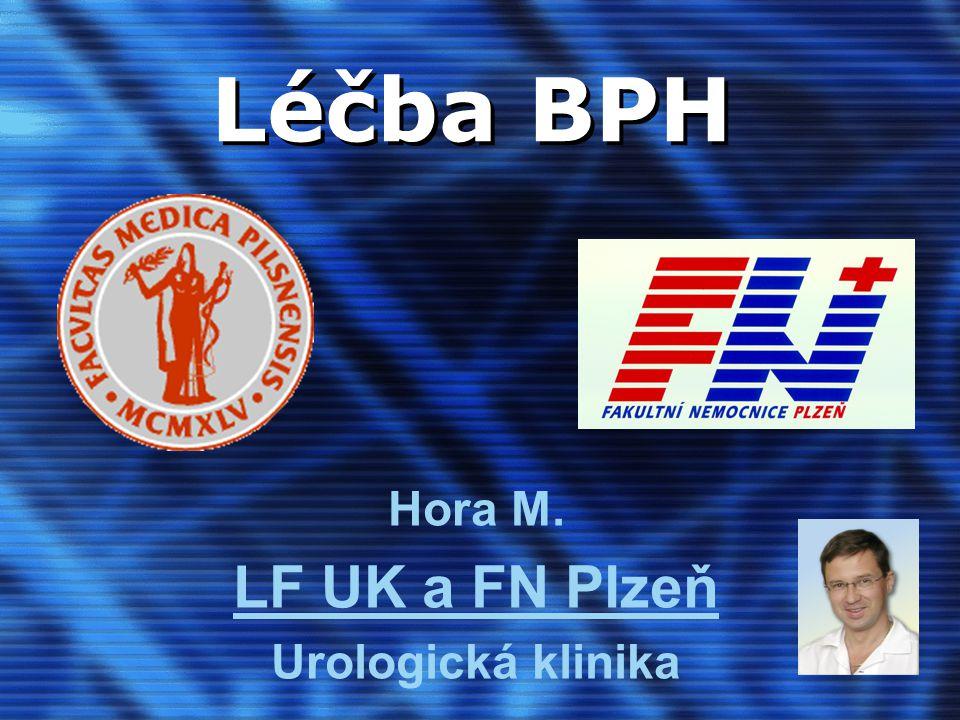 Léčba BPH Hora M. LF UK a FN Plzeň Urologická klinika