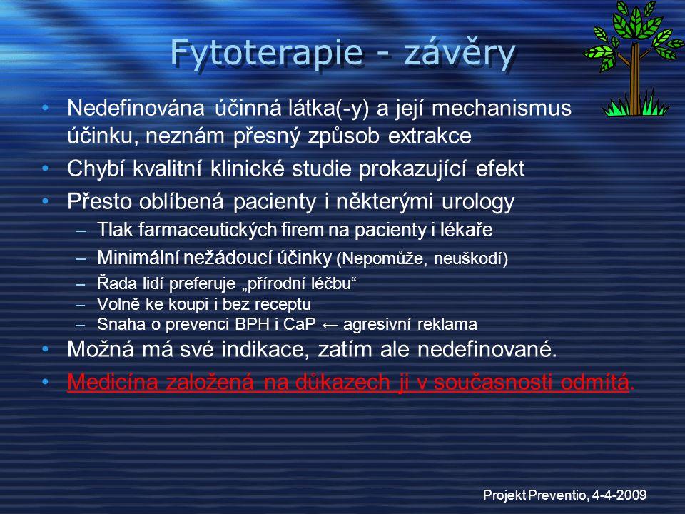 Projekt Preventio, 4-4-2009 Fytoterapie - závěry Nedefinována účinná látka(-y) a její mechanismus účinku, neznám přesný způsob extrakce Chybí kvalitní
