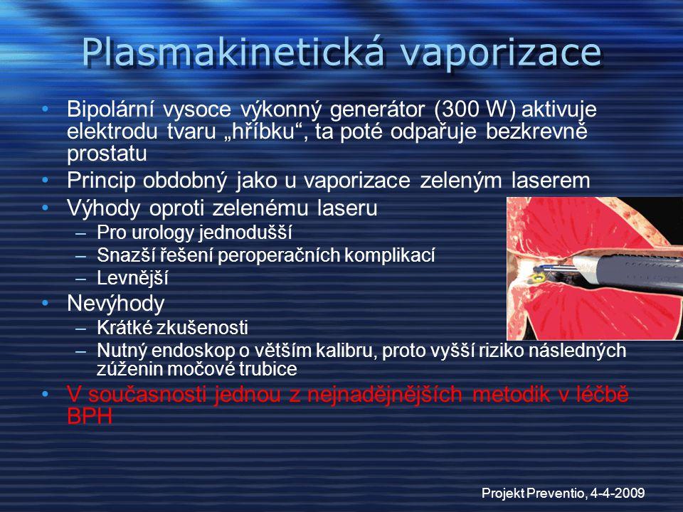 """Projekt Preventio, 4-4-2009 Plasmakinetická vaporizace Bipolární vysoce výkonný generátor (300 W) aktivuje elektrodu tvaru """"hříbku"""", ta poté odpařuje"""