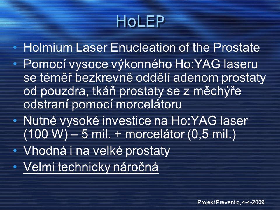 Projekt Preventio, 4-4-2009 HoLEP Holmium Laser Enucleation of the Prostate Pomocí vysoce výkonného Ho:YAG laseru se téměř bezkrevně oddělí adenom pro