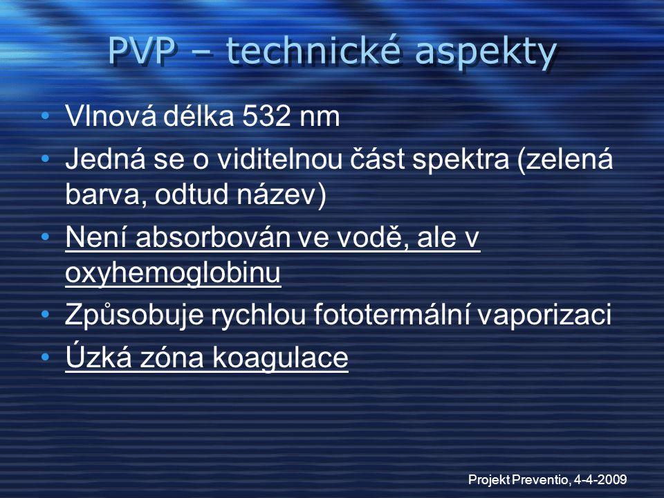 Projekt Preventio, 4-4-2009 PVP – technické aspekty Vlnová délka 532 nm Jedná se o viditelnou část spektra (zelená barva, odtud název) Není absorbován