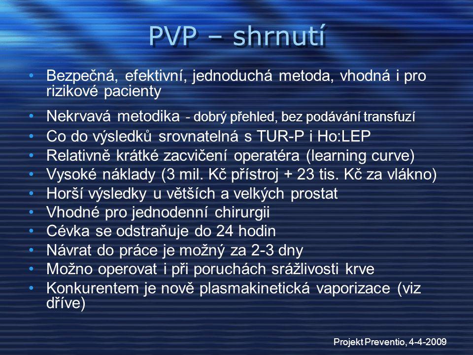 Projekt Preventio, 4-4-2009 PVP – shrnutí Bezpečná, efektivní, jednoduchá metoda, vhodná i pro rizikové pacienty Nekrvavá metodika - dobrý přehled, be