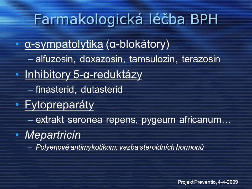 Projekt Preventio, 4-4-2009 Studie o kombinované léčbě VA Study –Placebo, terazosin, finasterid + terazosin –Efekt jen u prostat nad 50 ml, ale ne statisticky významný –Kombinovaná léčba pro její cenu a nežádoucí účinky nedoporučena PREDICT –Prospective European Doxazosin and Combination Therapy –Potvrdila výsledky VA studie