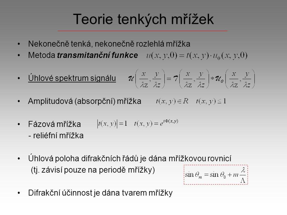 """Modelování difrakce na tenké mřížce Teorie transmitanční funkce i pro """"netenké reliéfní mřížky Difrakce na aperturách různých tvarů Difrakce na pravidelné mřížce MATLAB Numerický výpočet Fourierovy transformace Fast Fourier Transform – diskrétní transformace"""