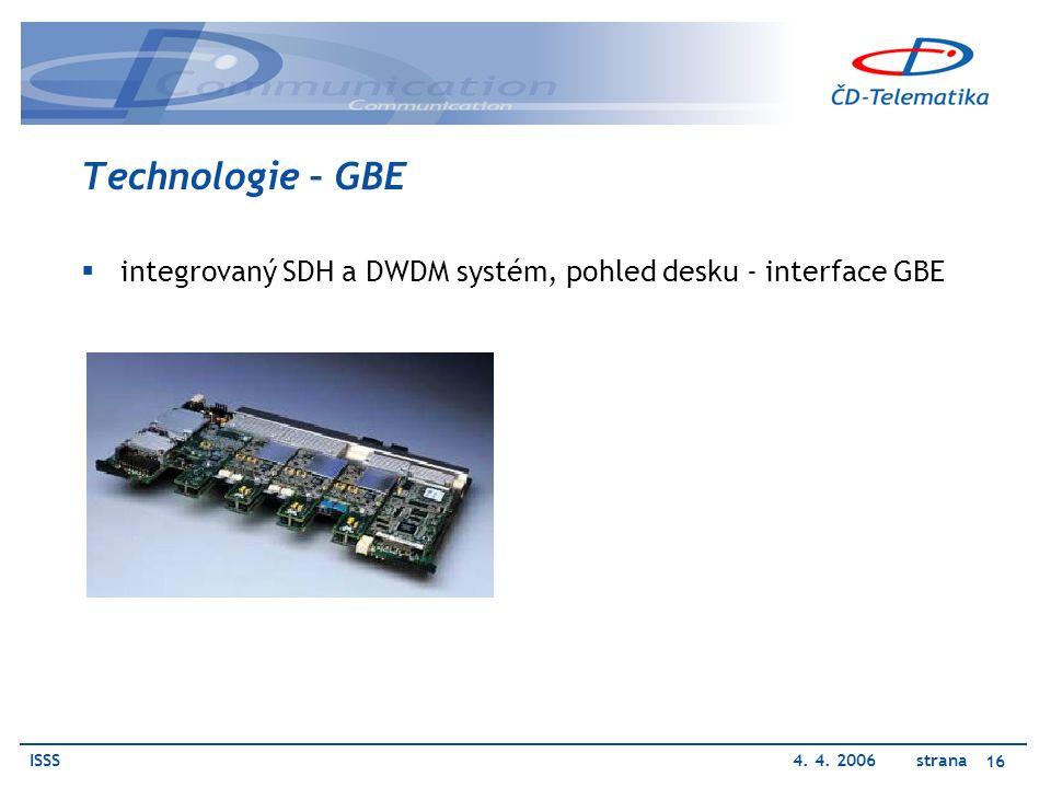 ISSS4. 4. 2006 strana 16 Technologie – GBE  integrovaný SDH a DWDM systém, pohled desku - interface GBE