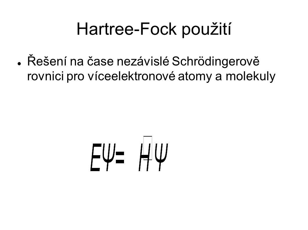 Hartree-Fock použití Řešení na čase nezávislé Schrödingerově rovnici pro víceelektronové atomy a molekuly