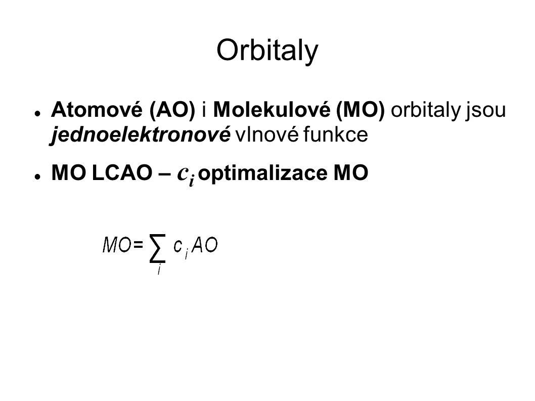 Orbitaly Atomové (AO) i Molekulové (MO) orbitaly jsou jednoelektronové vlnové funkce MO LCAO – c i optimalizace MO