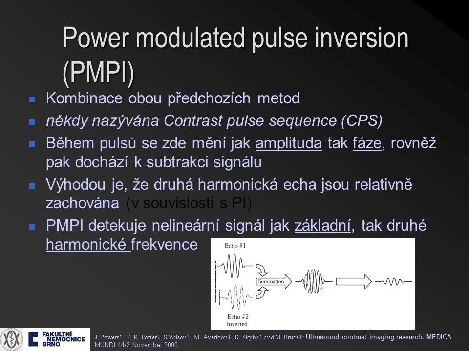 Power modulated pulse inversion (PMPI) Kombinace obou předchozích metod někdy nazývána Contrast pulse sequence (CPS) Během pulsů se zde mění jak ampli