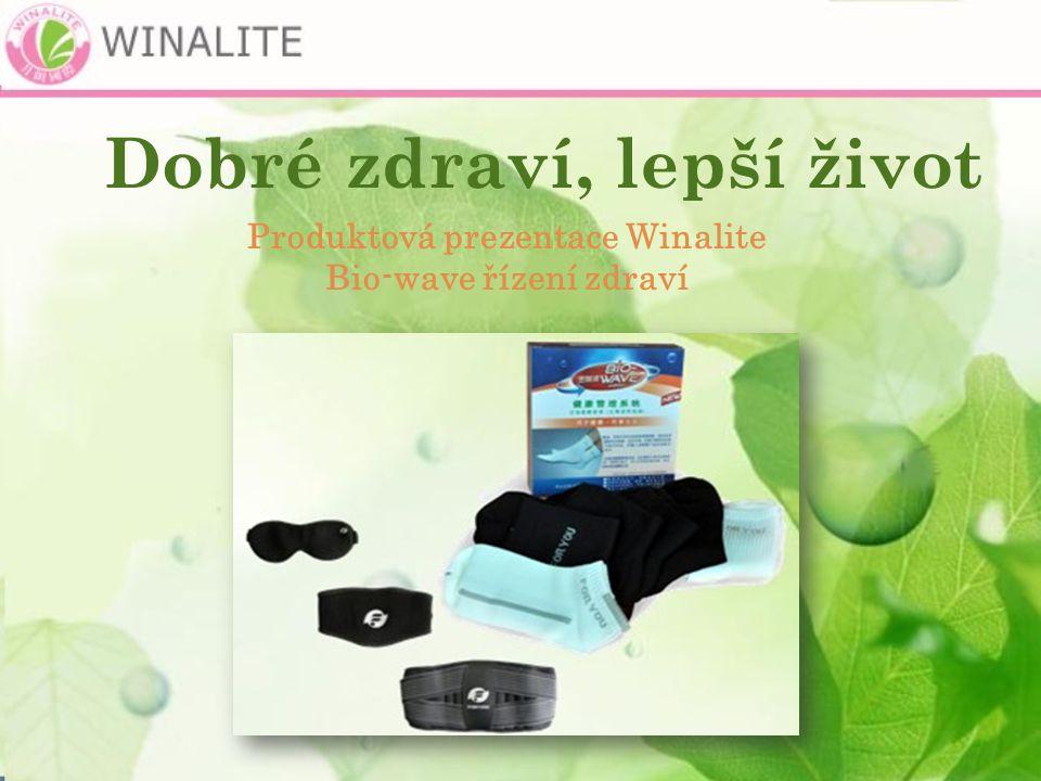 Dobré zdraví, lepší život Produktová prezentace Winalite Bio-wave řízení zdraví