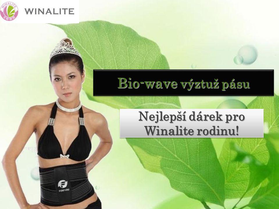 Bio-wave výztuž pásu Nejlepší dárek pro Winalite rodinu!